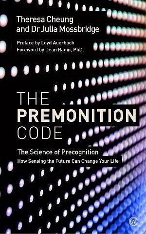 'El Código de la Premonición: La Ciencia de la Precognición', coescrito por Julia Mossbridge y Theresa Cheung.(Cortesía)